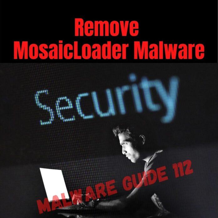 Remove MosaicLoader Malware