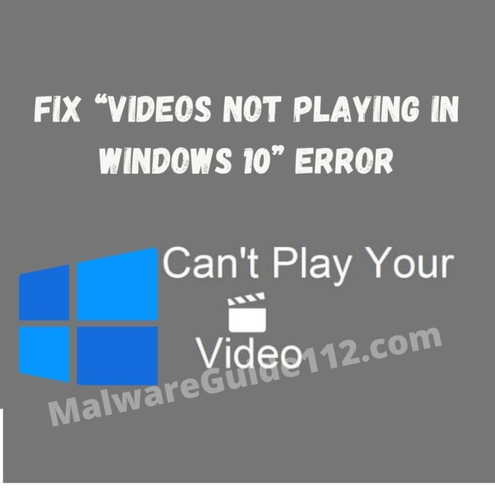"Fix ""videos not playing in Windows 10"" Error"