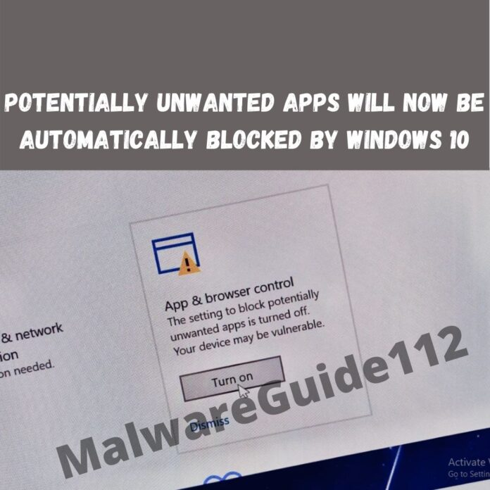 Potentially unwanted apps will now be automatically blocked by Windows 10
