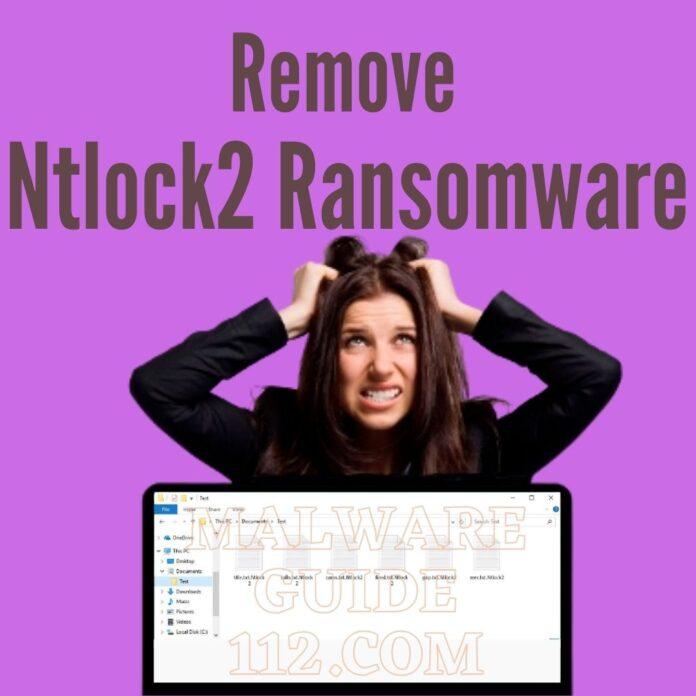 Remove Ntlock2 Ransomware