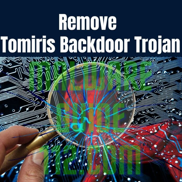 Remove Tomiris Backdoor Trojan